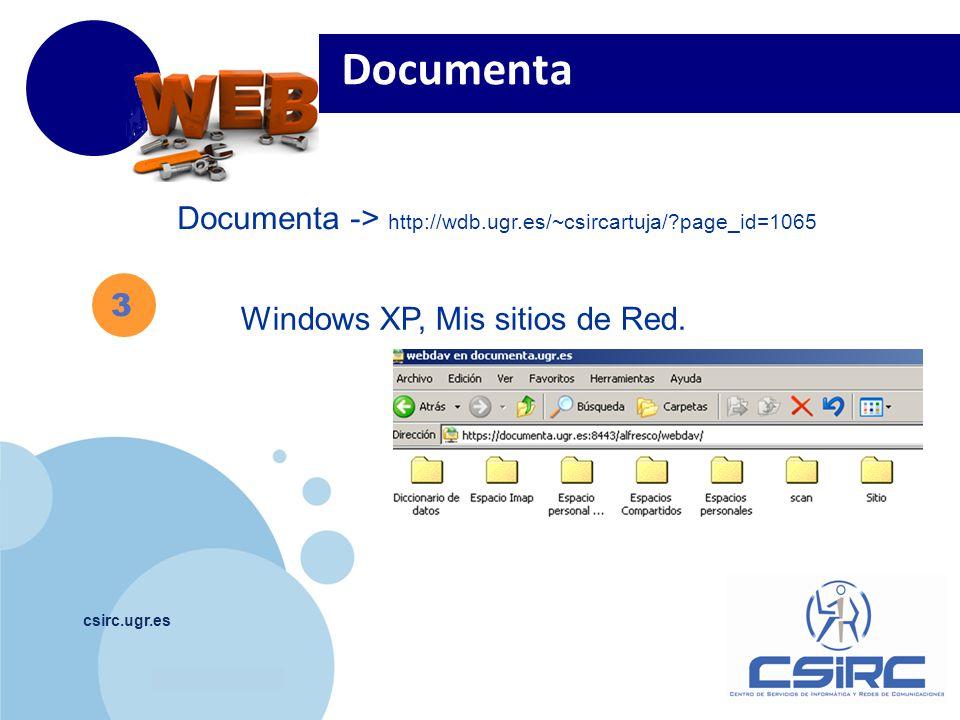 www.company.com csirc.ugr.es 3 Documenta Windows XP, Mis sitios de Red. Documenta -> http://wdb.ugr.es/~csircartuja/?page_id=1065
