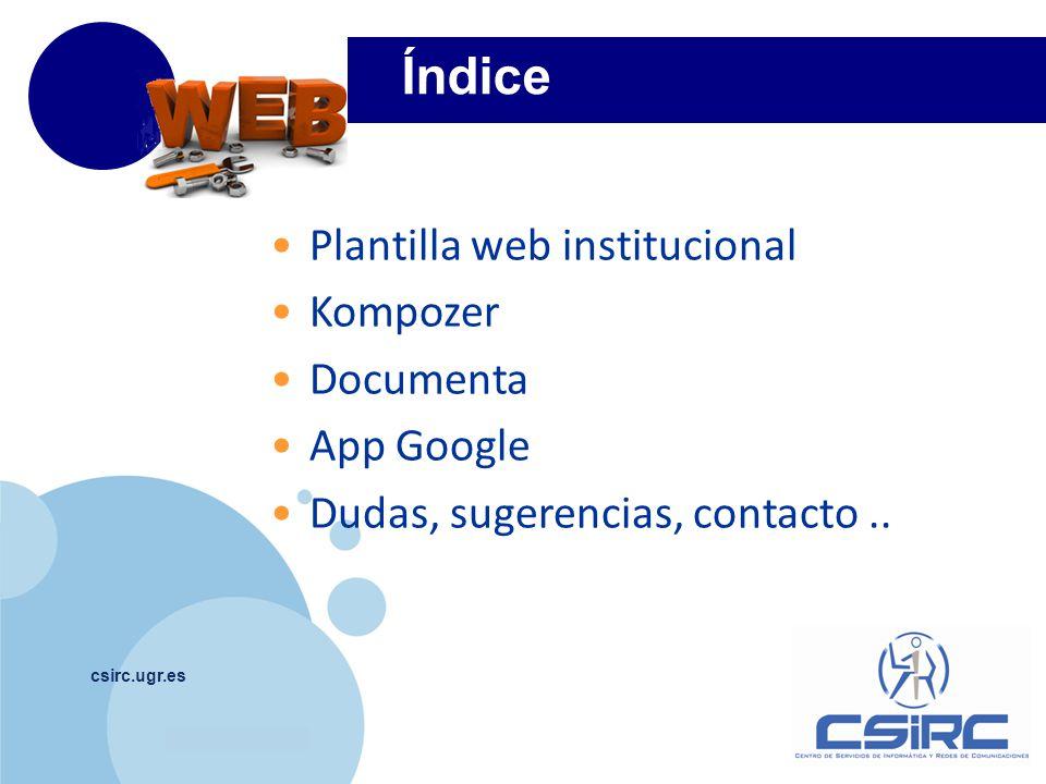 www.company.com Índice csirc.ugr.es Plantilla web institucional Kompozer Documenta App Google Dudas, sugerencias, contacto..