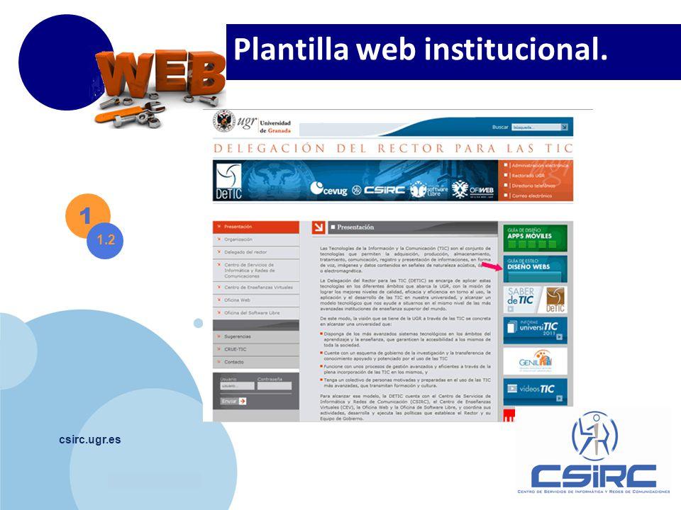 www.company.com csirc.ugr.es Plantilla web institucional. 1 1.2
