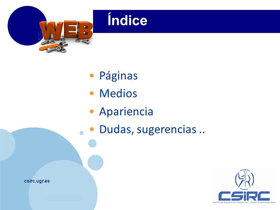 www.company.com Índice csirc.ugr.es Páginas Medios Apariencia Dudas, sugerencias..