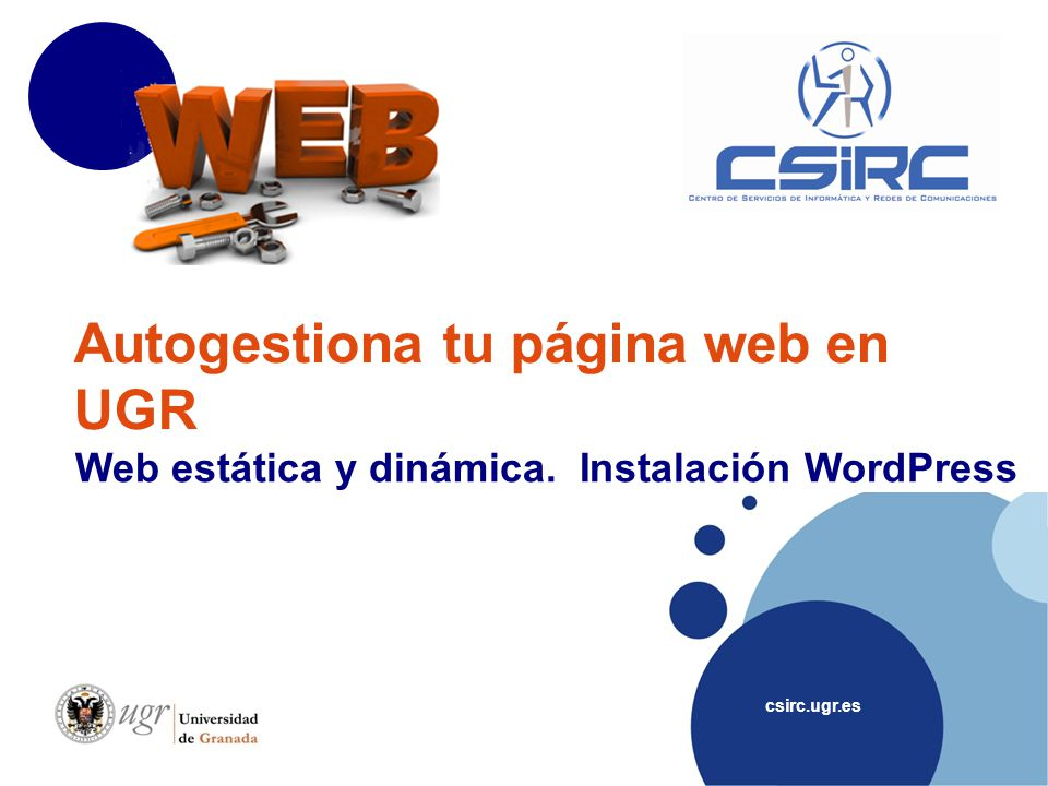 www.company.com csirc.ugr.es 3 Información Web: https://csirc.ugr.es/informatica/ServiciosWeb/PaginaWeb/WebDin amica Página web Dinámica 3.1 Lo que debemos hacer: Solicitud Instalación Aplicación https://csirc.ugr.es/informatica/ServiciosWeb/PaginaWeb/WebDin amica/aplicaciones.html https://csirc.ugr.es/informatica/ServiciosWeb/PaginaWeb/WebDin amica/aplicaciones.html Definir contenido