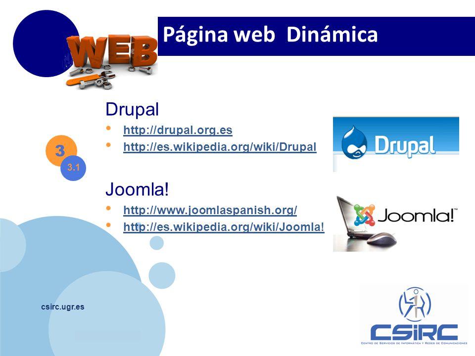 www.company.com csirc.ugr.es Drupal http://drupal.org.es http://es.wikipedia.org/wiki/Drupal 3 3.1 Página web Dinámica Joomla.