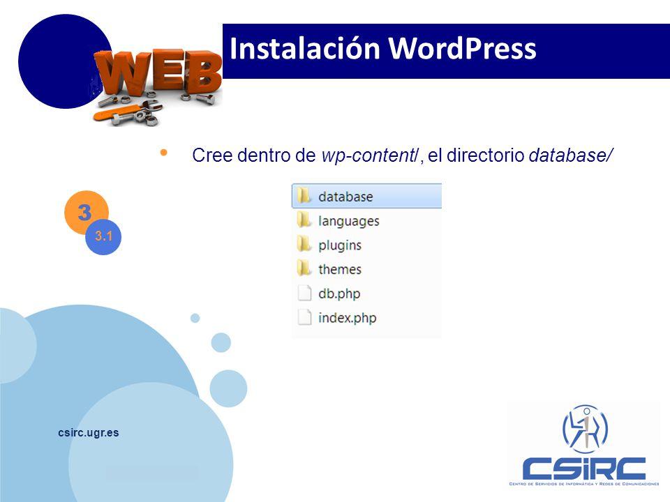 www.company.com csirc.ugr.es 3 3.1 Cree dentro de wp-content/, el directorio database/ Instalación WordPress
