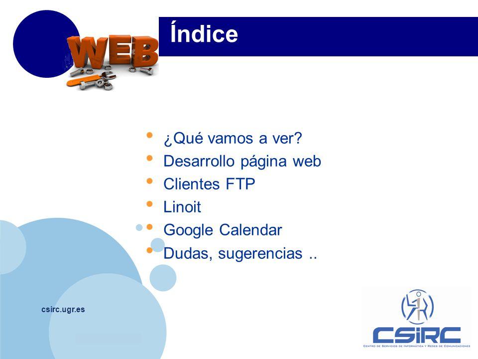 www.company.com csirc.ugr.es Índice ¿Qué vamos a ver.