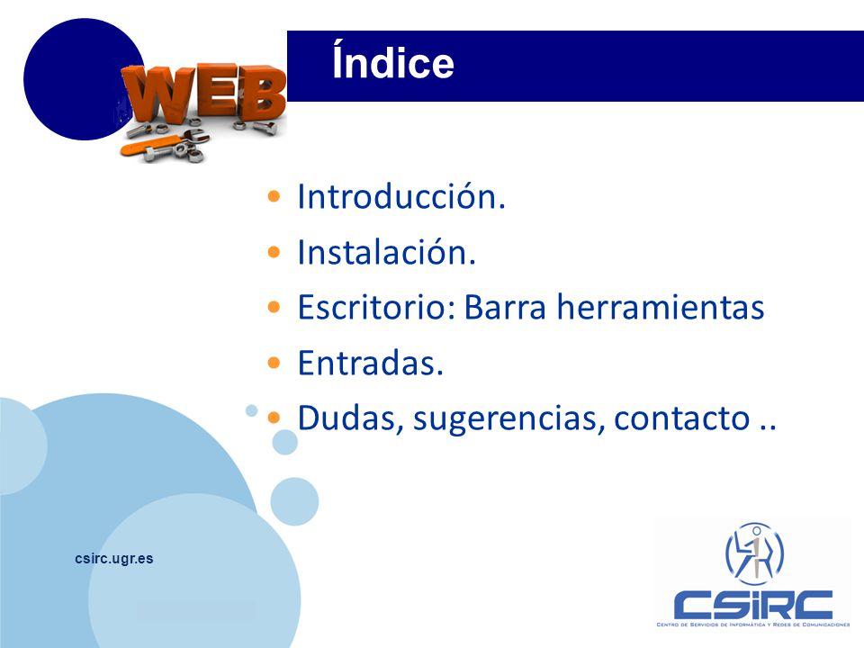 www.company.com csirc.ugr.es 0 Página web Dinámica Software libre bajo licencia GPL.