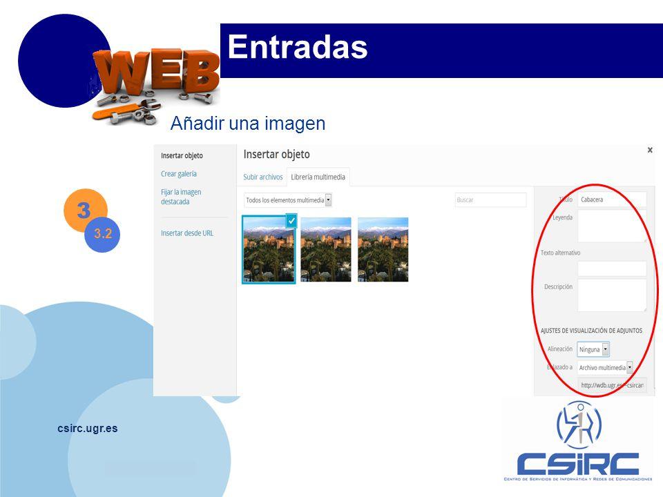 www.company.com csirc.ugr.es 3 Entradas Añadir una imagen 3.2