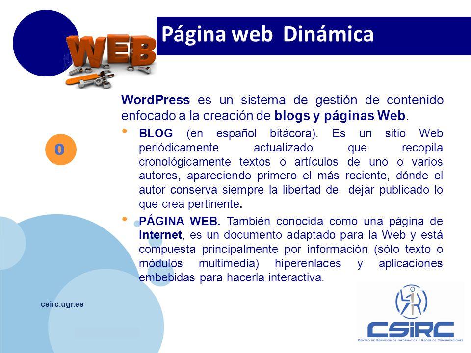 www.company.com csirc.ugr.es 0 Página web Dinámica WordPress es un sistema de gestión de contenido enfocado a la creación de blogs y páginas Web.