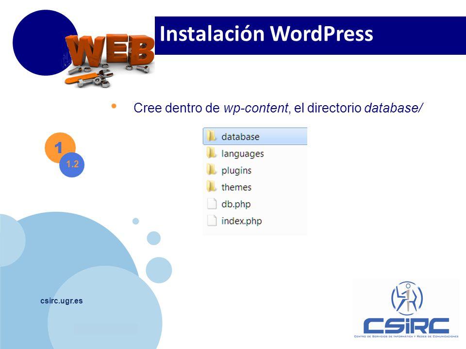 www.company.com csirc.ugr.es 1 1.2 Cree dentro de wp-content, el directorio database/ Instalación WordPress