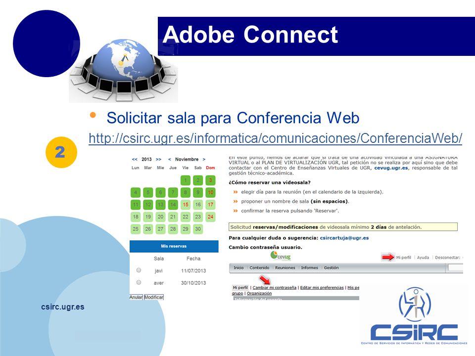 www.company.com Adobe Connect csirc.ugr.es Solicitar sala para Conferencia Web http://csirc.ugr.es/informatica/comunicaciones/ConferenciaWeb/ 2