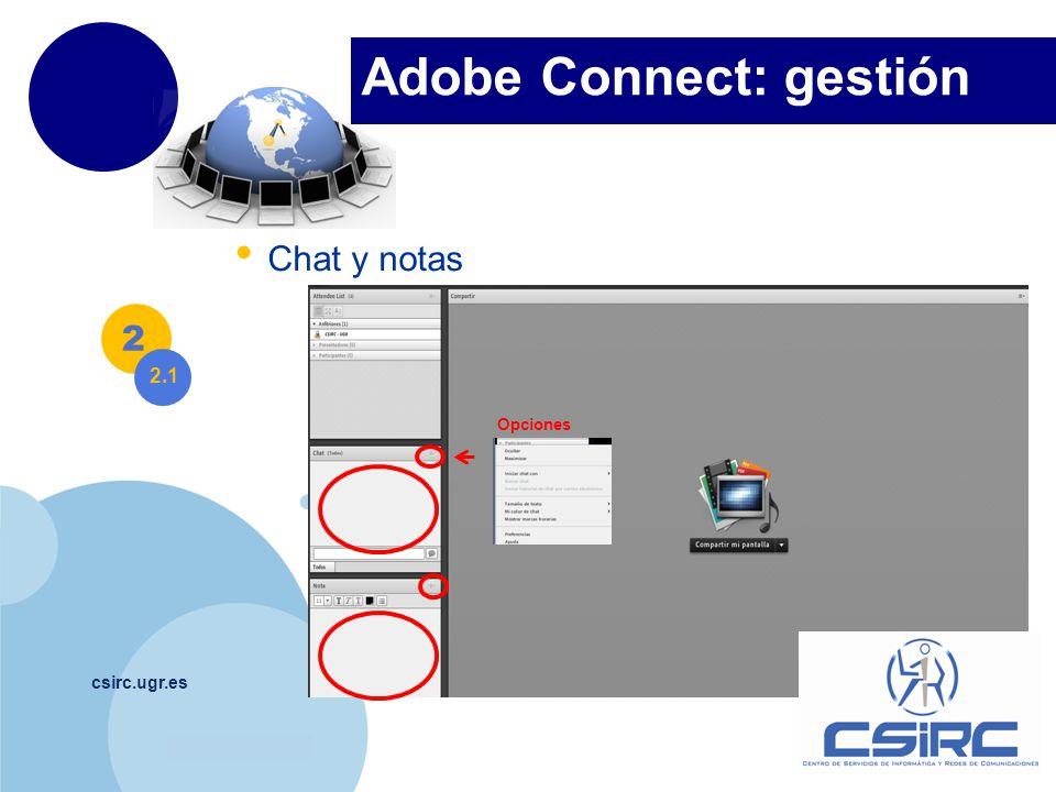www.company.com Chat y notas csirc.ugr.es 2 Opciones Adobe Connect: gestión 2.1