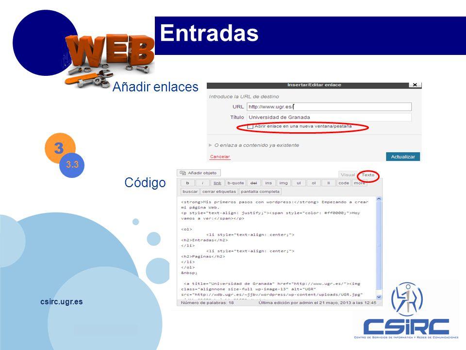 www.company.com csirc.ugr.es 3 3.3 Entradas Código Añadir enlaces