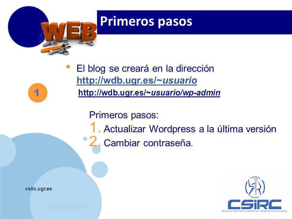 www.company.com csirc.ugr.es 1 El blog se creará en la dirección http://wdb.ugr.es/~usuario http://wdb.ugr.es/~usuario http://wdb.ugr.es/~usuario/wp-a