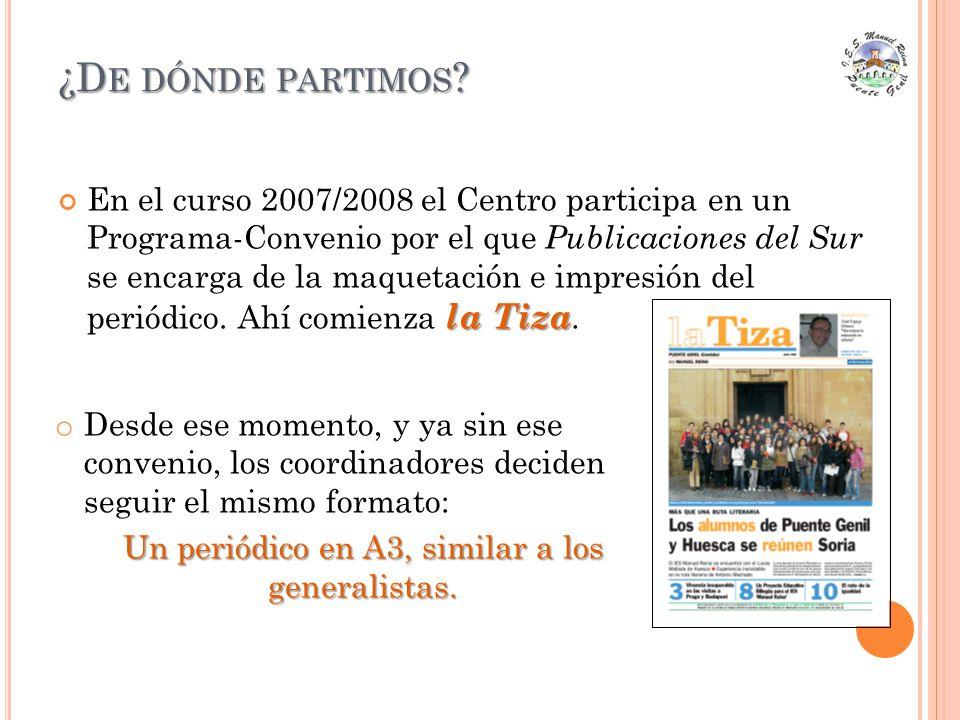la Tiza En el curso 2007/2008 el Centro participa en un Programa-Convenio por el que Publicaciones del Sur se encarga de la maquetación e impresión del periódico.