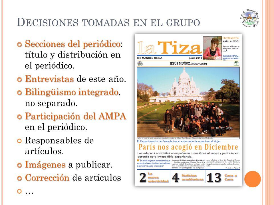D ECISIONES TOMADAS EN EL GRUPO Secciones del periódico Secciones del periódico: título y distribución en el periódico. Entrevistas Entrevistas de est