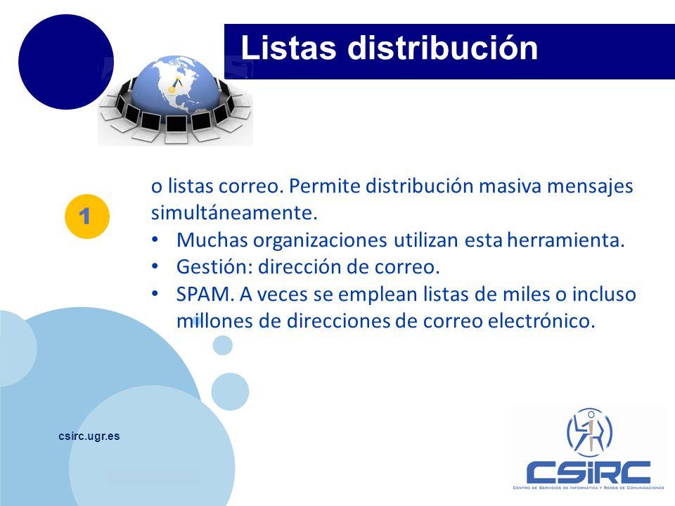 www.company.com csirc.ugr.es Listas distribución 1 o listas correo. Permite distribución masiva mensajes simultáneamente. Muchas organizaciones utiliz