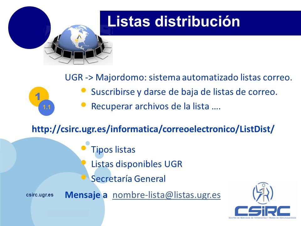 www.company.com csirc.ugr.es Listas distribución UGR -> Majordomo: sistema automatizado listas correo. Suscribirse y darse de baja de listas de correo