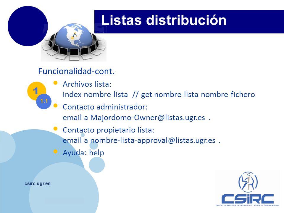 www.company.com csirc.ugr.es Listas distribución Funcionalidad-cont. Archivos lista: index nombre-lista // get nombre-lista nombre-fichero Contacto ad