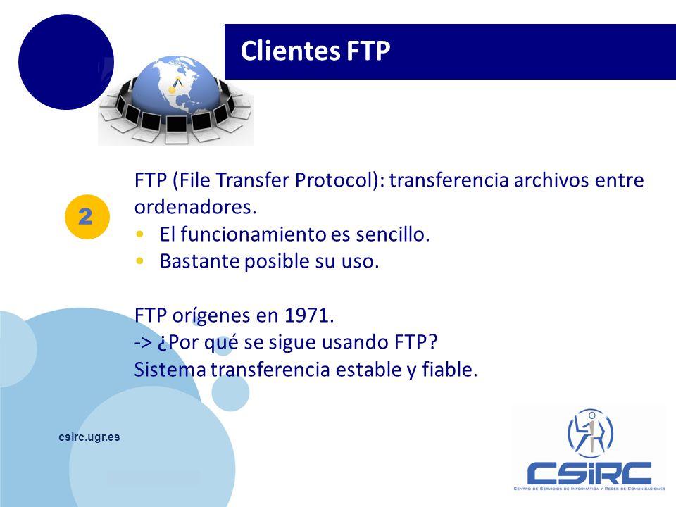 www.company.com 2 csirc.ugr.es Clientes FTP FTP (File Transfer Protocol): transferencia archivos entre ordenadores. El funcionamiento es sencillo. Bas