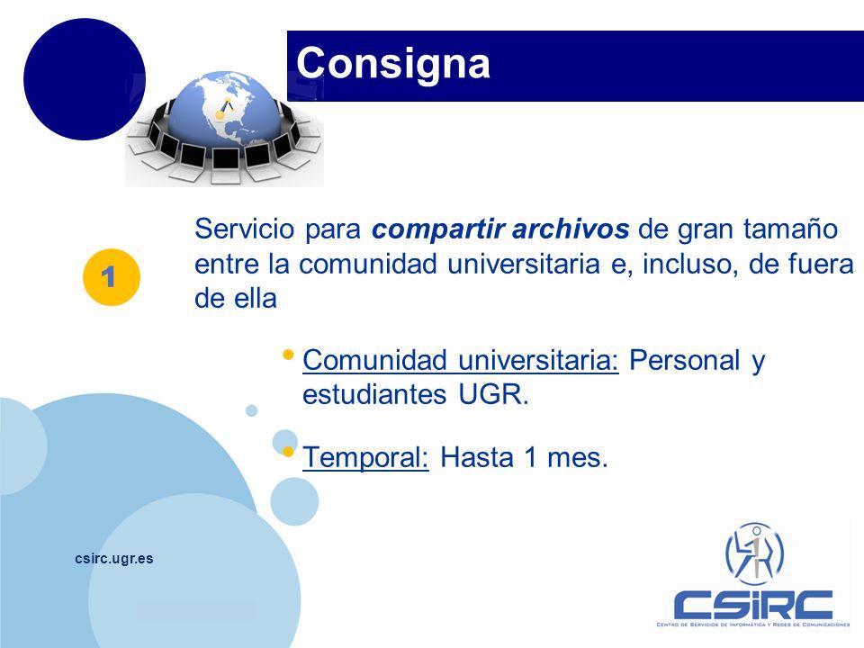www.company.com Consigna csirc.ugr.es Servicio para compartir archivos de gran tamaño entre la comunidad universitaria e, incluso, de fuera de ella Co