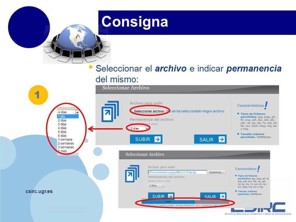 www.company.com Consigna csirc.ugr.es Dirección web donde ha sido alojado el fichero Compartir con otras personas para que se descarguen el fichero.