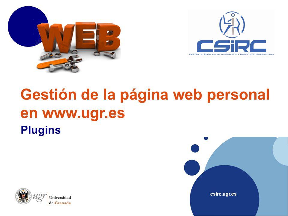 csirc.ugr.es Gestión de la página web personal en www.ugr.es Plugins