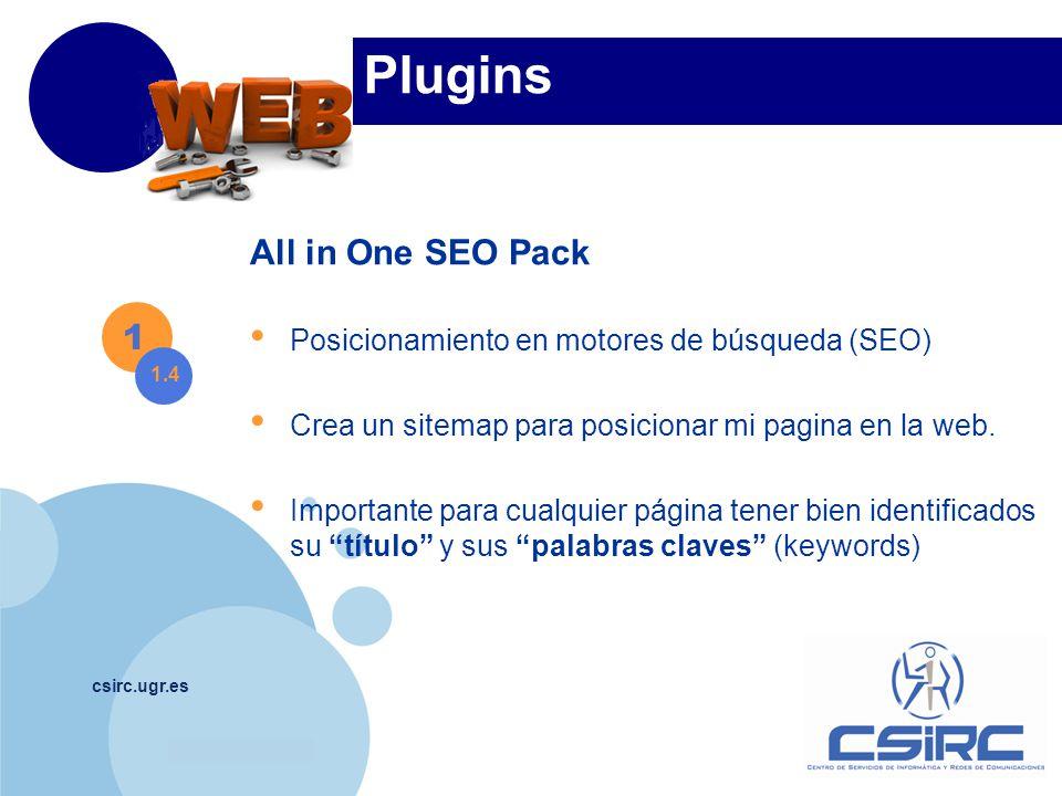 www.company.com csirc.ugr.es Plugins All in One SEO Pack Posicionamiento en motores de búsqueda (SEO) Crea un sitemap para posicionar mi pagina en la web.