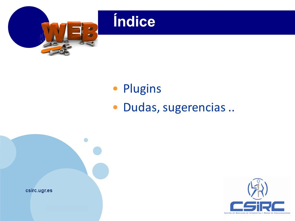 www.company.com Índice csirc.ugr.es Plugins Dudas, sugerencias..