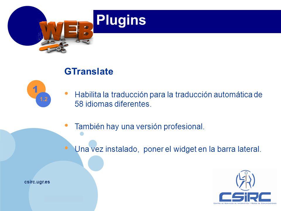 www.company.com csirc.ugr.es Plugins GTranslate Habilita la traducción para la traducción automática de 58 idiomas diferentes. También hay una versión