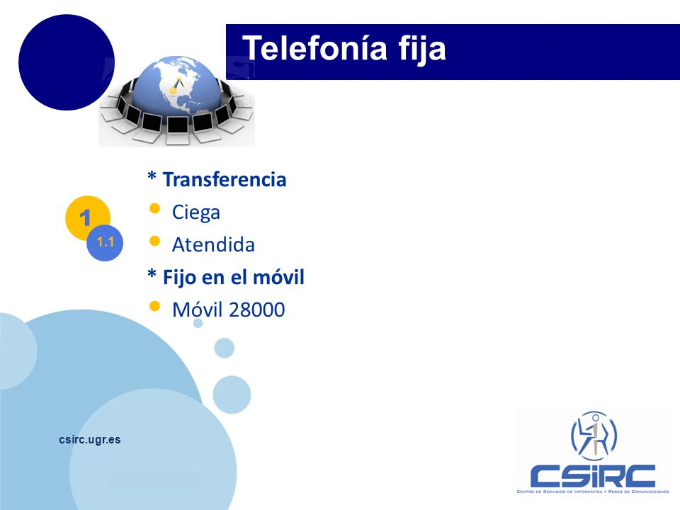 www.company.com csirc.ugr.es Telefonía fija 1 1.2 Otras UTILIDADES.