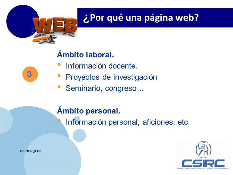 www.company.com csirc.ugr.es 4 Objetivos Adquirir el conocimiento, las destrezas y las habilidades para el desarrollo de una web de calidad Comprender las posibilidades de Wordpress para el desarrollo Web.