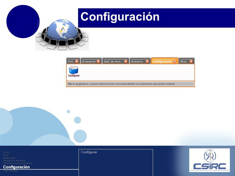 www.company.com Inicio Foro Evaluación Gestion de Alumnos Directorio de la asignatura Configuración Caso Práctico Configurar Configuración