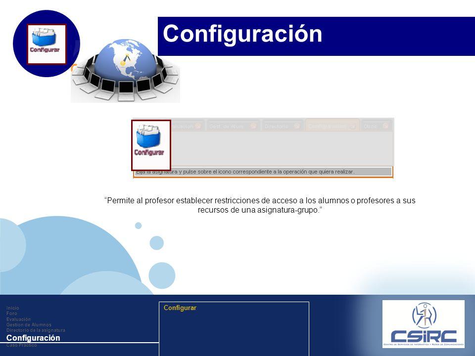 www.company.com Configurar Permite al profesor establecer restricciones de acceso a los alumnos o profesores a sus recursos de una asignatura-grupo.