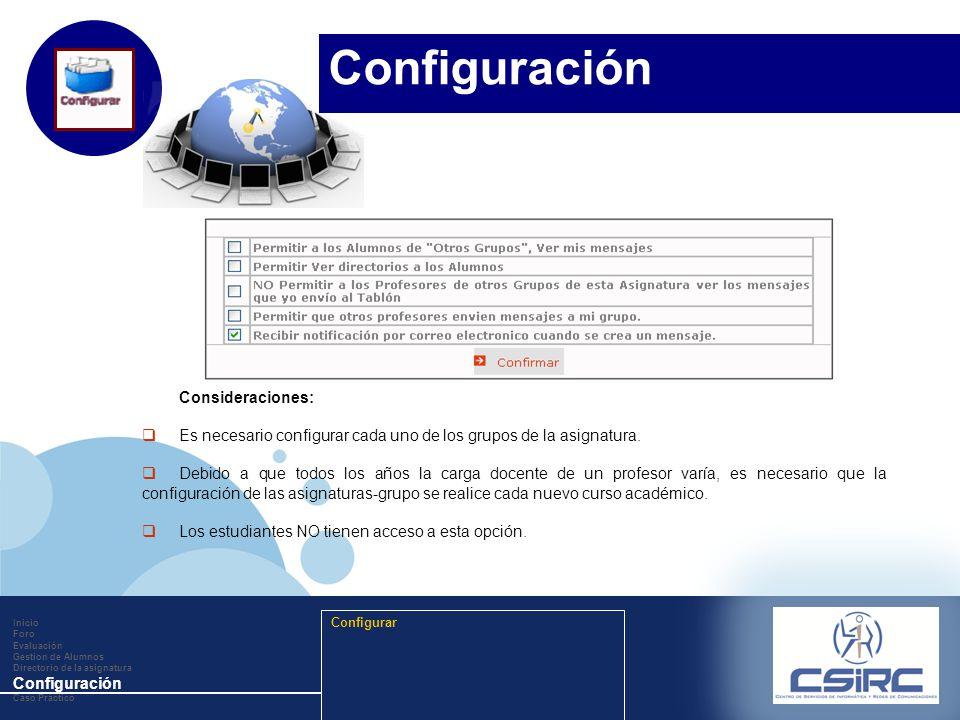 www.company.com Consideraciones: Es necesario configurar cada uno de los grupos de la asignatura. Debido a que todos los años la carga docente de un p