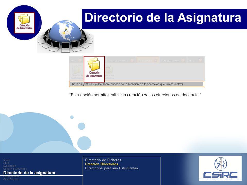 www.company.com Esta opción permite realizar la creación de los directorios de docencia. Inicio Foro Evaluación Gestion de Alumnos Directorio de la as
