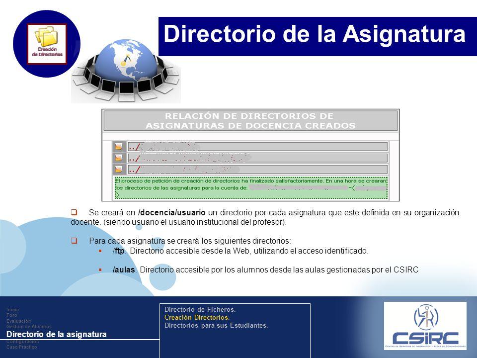www.company.com Se creará en /docencia/usuario un directorio por cada asignatura que este definida en su organización docente. (siendo usuario el usua