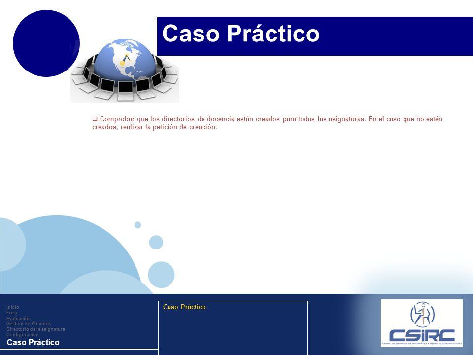 www.company.com Inicio Foro Evaluación Gestion de Alumnos Directorio de la asignatura Configuración Caso Práctico Comprobar que los directorios de docencia están creados para todas las asignaturas.