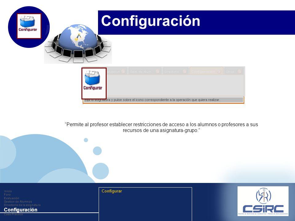 www.company.com Permite al profesor establecer restricciones de acceso a los alumnos o profesores a sus recursos de una asignatura-grupo. Inicio Foro