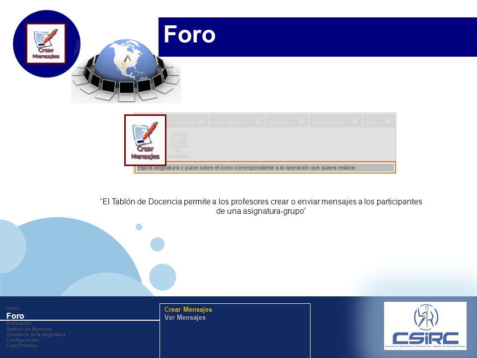 www.company.com El Tablón de Docencia permite a los profesores crear o enviar mensajes a los participantes de una asignatura-grupo Inicio Foro Evaluac