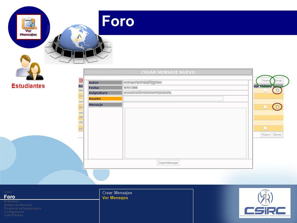www.company.com Estudiantes Inicio Foro Evaluación Gestion de Alumnos Directorio de la asignatura Configuración Caso Práctico Crear Mensajes Ver Mensa