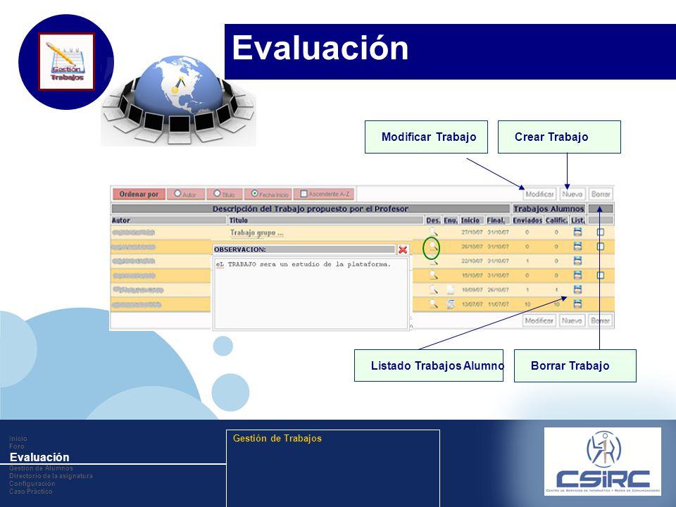 www.company.com Modificar TrabajoCrear TrabajoBorrar TrabajoListado Trabajos Alumno Inicio Foro Evaluación Gestion de Alumnos Directorio de la asignatura Configuración Caso Práctico Gestión de Trabajos Evaluación