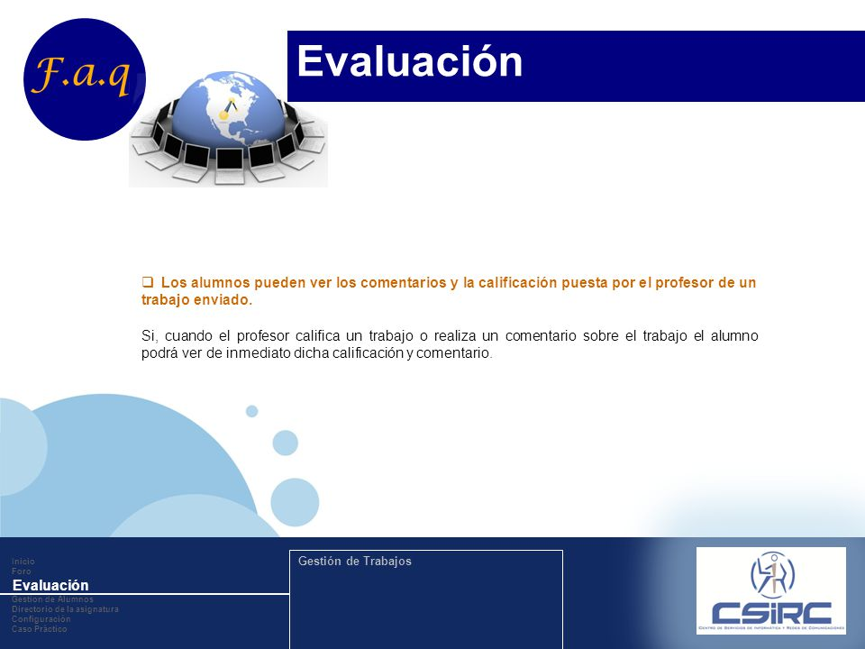 www.company.com Los alumnos pueden ver los comentarios y la calificación puesta por el profesor de un trabajo enviado. Si, cuando el profesor califica