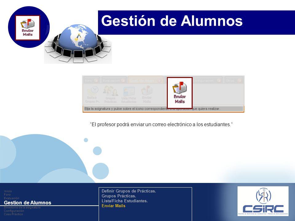 www.company.com El profesor podrá enviar un correo electrónico a los estudiantes. Inicio Foro Evaluación Gestion de Alumnos Directorio de la asignatur