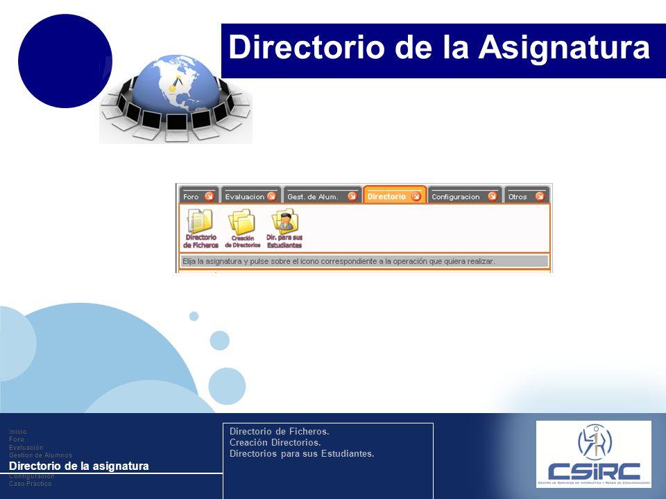 www.company.com Inicio Foro Evaluación Gestion de Alumnos Directorio de la asignatura Configuración Caso Práctico Directorio de Ficheros. Creación Dir