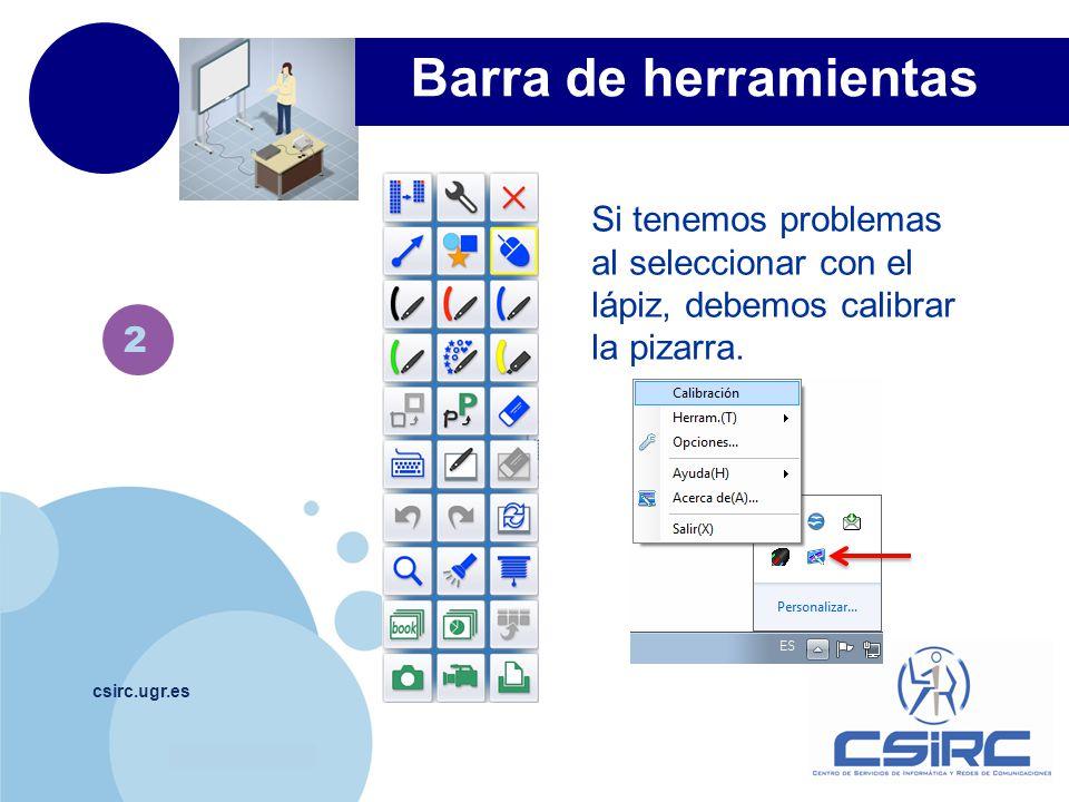 www.company.com csirc.ugr.es 2 Barra de herramientas Si tenemos problemas al seleccionar con el lápiz, debemos calibrar la pizarra.