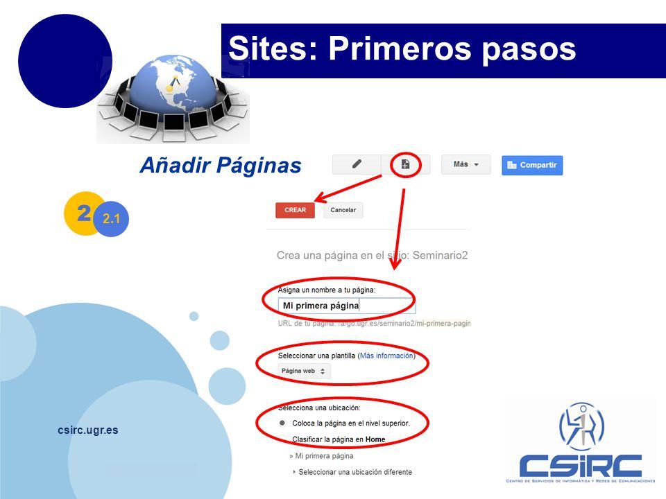 www.company.com Sites: Primeros pasos csirc.ugr.es Añadir Páginas 2 2.1