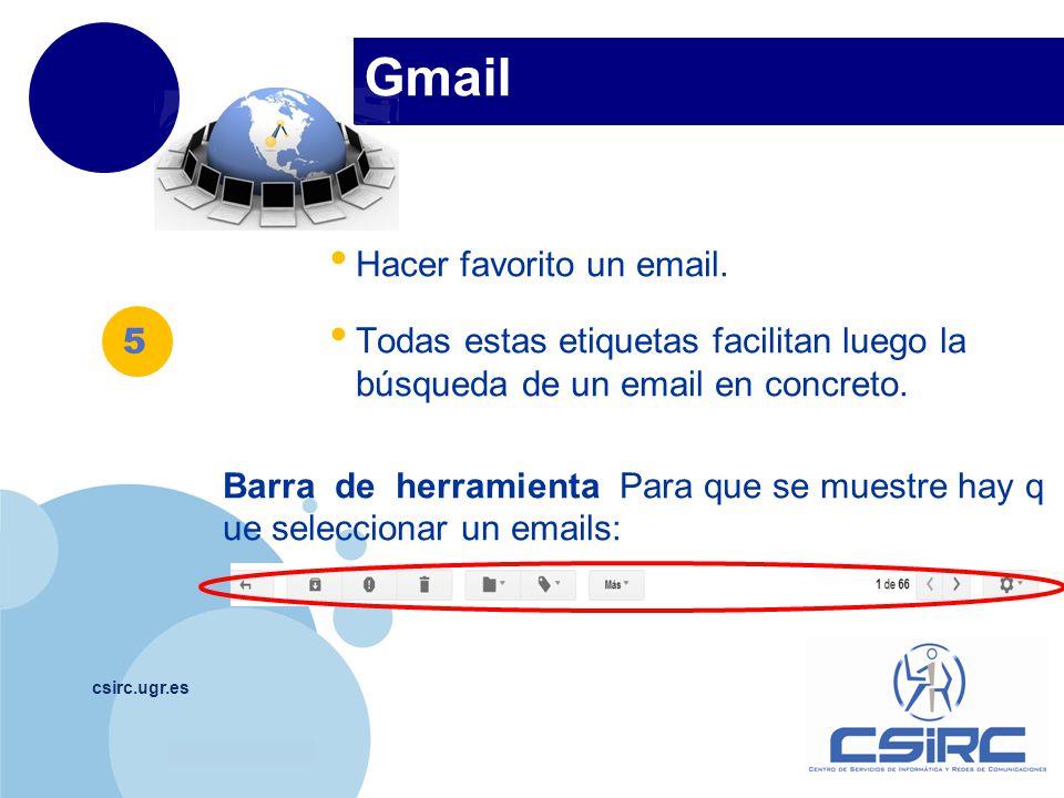 www.company.com Gmail csirc.ugr.es Hacer favorito un email. Todas estas etiquetas facilitan luego la búsqueda de un email en concreto. Barra de herram
