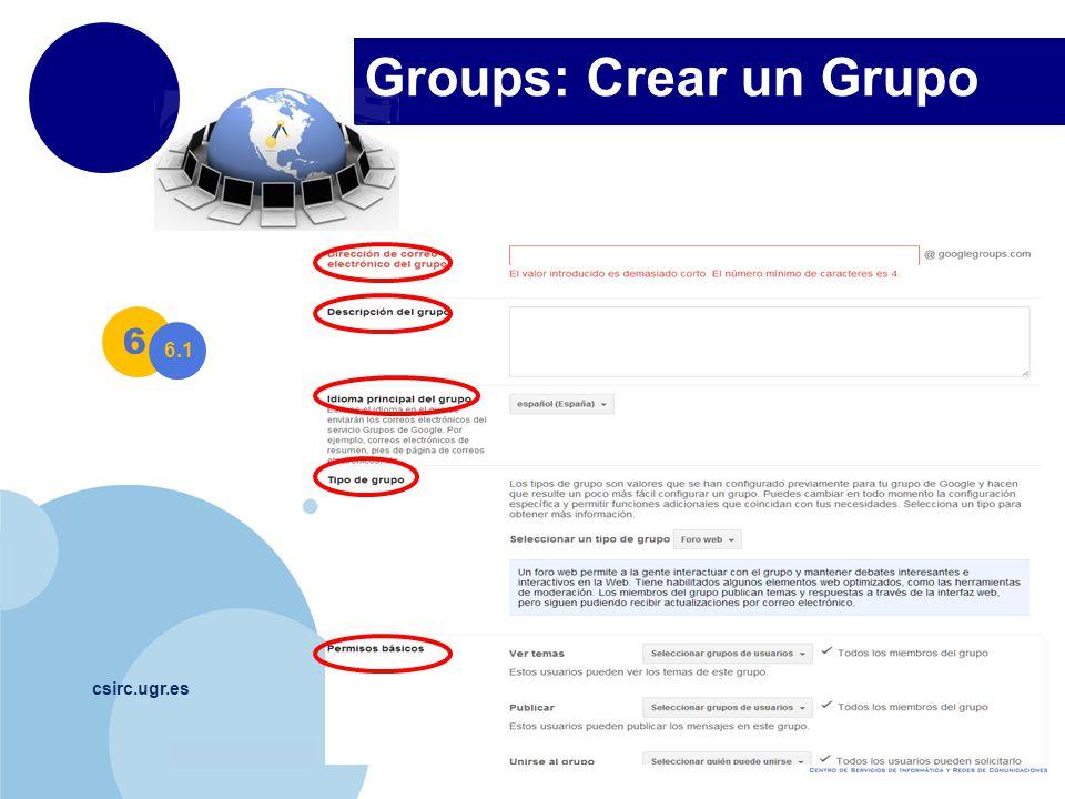 www.company.com Groups: Crear un Grupo csirc.ugr.es 6 6.1