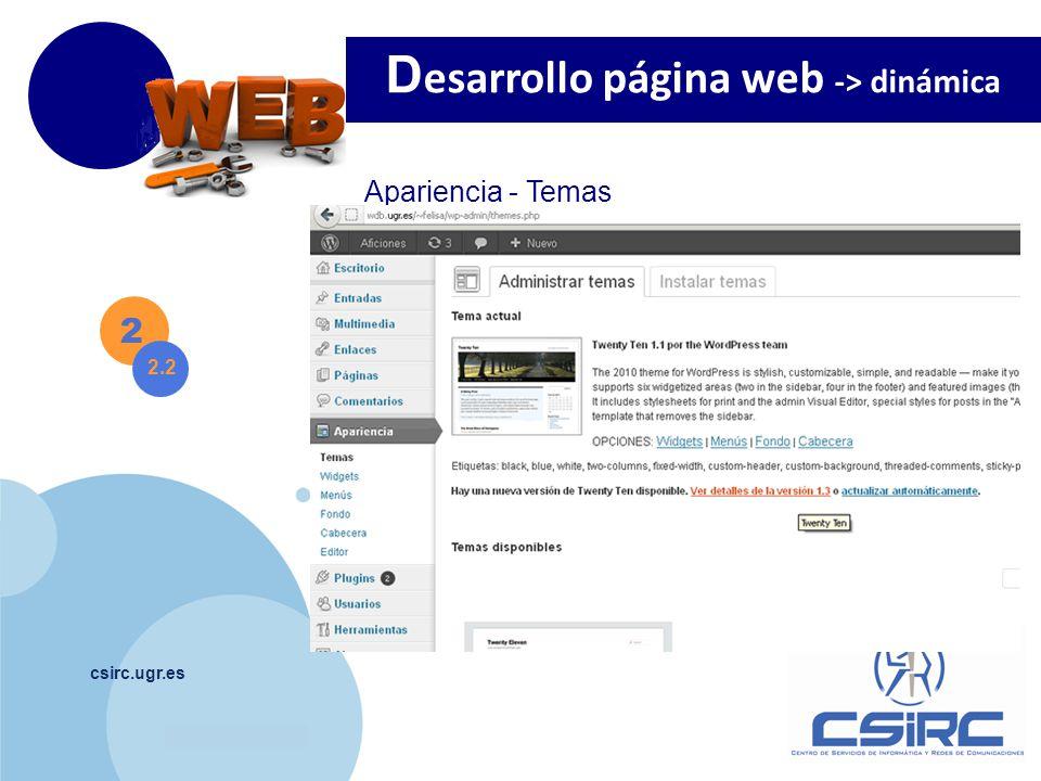 www.company.com csirc.ugr.es 2 Apariencia - Temas D esarrollo página web -> dinámica 2.2