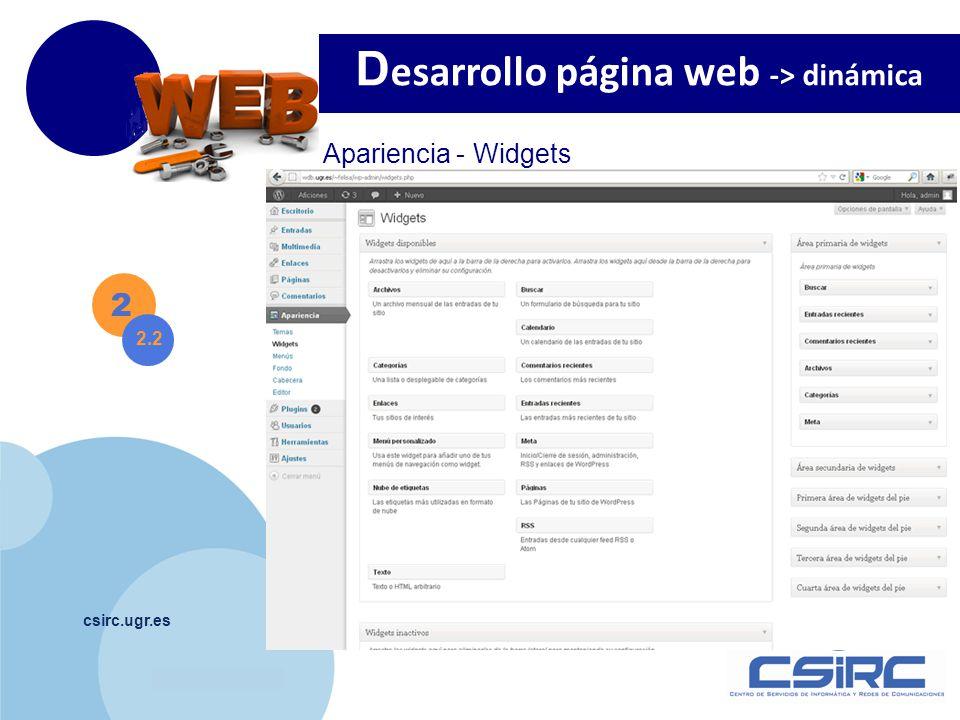 www.company.com csirc.ugr.es 2 D esarrollo página web -> dinámica 2.2 Apariencia - Widgets
