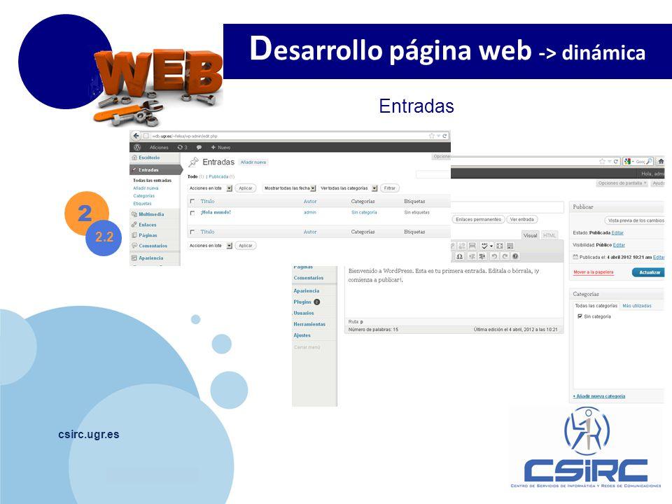www.company.com csirc.ugr.es 2 Entradas D esarrollo página web -> dinámica 2.2